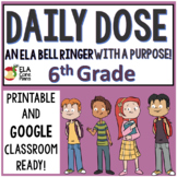 Daily Dose ELA Bell Ringer!  6th grade Includes a Word of the Day! Google Ready!