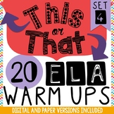 Daily ELA Warm-Ups: Set 4 – 20 This or That Bell Ringers:  Choice & Fun!