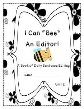 Daily Sentence Edit Book:  First Grade Journeys Unit 2: Bee an Editor!