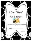 Daily Sentence Edit Book: First Grade Journeys: Unit 1: Bee an Editor!
