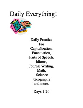 Daily Everything! Days 1-20 Morning Work Practice Language Math Idioms Science