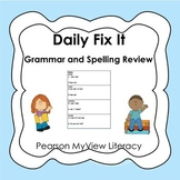 Daily Fix It grammar and spelling review Pearson MyView Fi