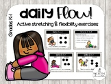 Daily Flow! (Active Stretching and Flexibility Exercises)