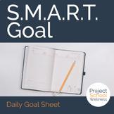 Daily Goal Sheet - -  SMART Goal Activity - - Goal Setting Worksheet