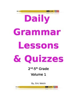 Daily Grammar & Writing Lessons With Quizzes Volume 1 2nd, 3rd, 4th, & 5th Grade