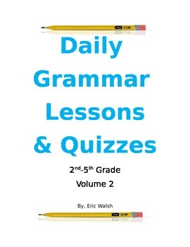 Daily Grammar & Writing Lessons With Quizzes Volume 2  2nd, 3rd, 4th & 5th Grade