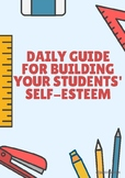 Daily Guide for Building Your Students' Self-Esteem