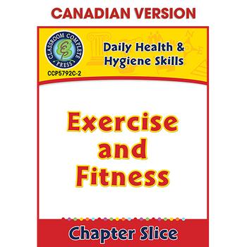 Daily Health & Hygiene Skills: Exercise and Fitness Gr. 6-12 CDN