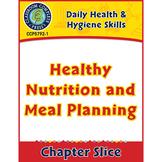 Daily Health & Hygiene Skills: Healthy Nutrition & Meal Planning Gr. 6-12