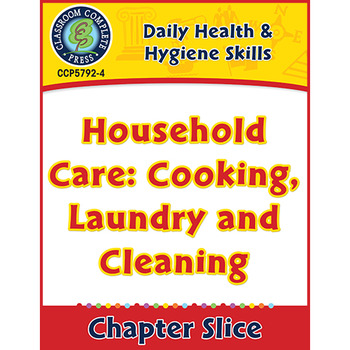 Daily Health & Hygiene Skills:Household Care:Cooking, Laundry & Cleaning Gr.6-12