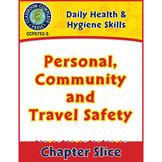 Daily Health & Hygiene Skills: Personal, Community & Travel Safety Gr. 6-12