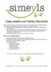 Daily Health and Safety compliance checklists. Supports EYLF &/or NQF Australia