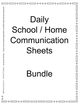 Daily Home / School Communication Sheets (examples and editable)