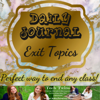Daily Journal Exit Topics-Perfect way to end any class!