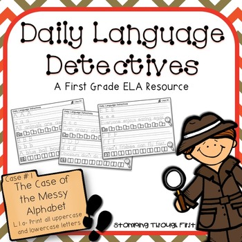 First Grade Daily Language Detectives: The Case of the Messy Alphabet (L1.a)