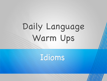 Idioms:  Daily Activity Set 1