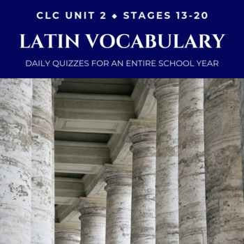 Daily Latin Vocabulary Quizzes - ALL YEAR (Cambridge Latin Course Unit 2)