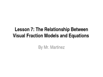 """Lesson 7:""""Division with Fractions"""" from Engage NY/Eureka M"""