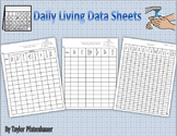 Daily Living Data Sheets