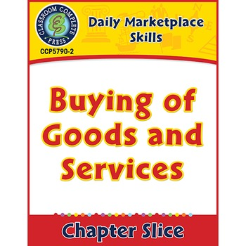 Daily Marketplace Skills: Buying of Goods and Services Gr. 6-12