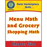 Daily Marketplace Skills: Menu Math and Grocery Shopping Math Gr. 6-12