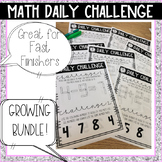 Daily Math Challenges for Fast Finishers  (Growing Bundle)