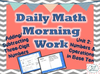 Daily Math Morning Work -2nd grade -Adding/Subtracting Two/Three Digit Numbers
