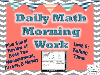 Daily Math Morning Work - Second Grade - Telling Time Plus Spiral Review