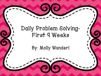 Daily Math Problem Solving-1st 9 Weeks