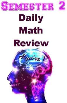 Daily Math Review Openers for Algebra 1 Semester 2