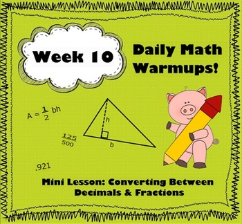 Daily Math Warm Ups Week 10: Decimal/Fraction Conversions