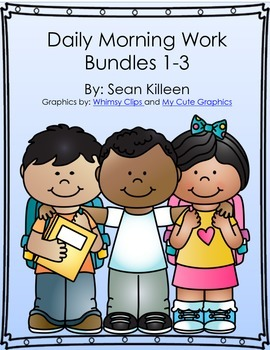 Daily Morning Work Bundles 1, 2, & 3