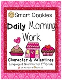 Daily Morning Work Valentines & Character Traits Smart Cookies!