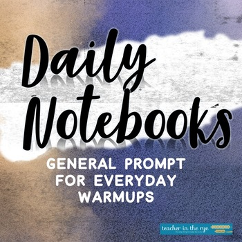 Daily Notebooks: General Writing Prompt for Use ALL Year!