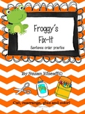 Daily Oral Language - Froggy's Fix-it!  Sentence Order