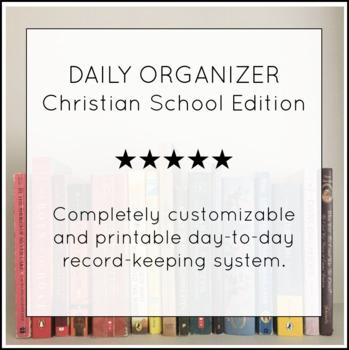 Daily Organizer: Christian School Edition