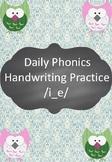 FREE Daily Phonics Handwriting Practice /i_e/