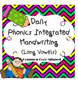 Daily Phonics Integrated Handwriting Practice with the Common Core (LONG VOWELS)