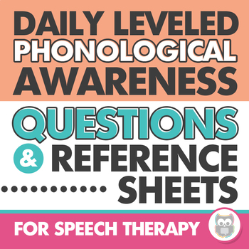 Daily Phonological Awareness Questions and Reference Lists for Speech Therapy