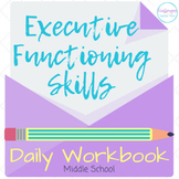 Executive Functioning Skills Workbook | Daily Practice | Middle Grades