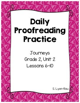 Daily Proofreading Practice - Journeys, Grade 2, Unit 2 - BUNDLE