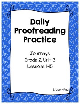 Daily Proofreading Practice - Journeys, Grade 2, Unit 3 - BUNDLE