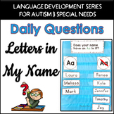 Daily Questions Letters in My Name for Autism Pre-K SpEd Beginning of the Year