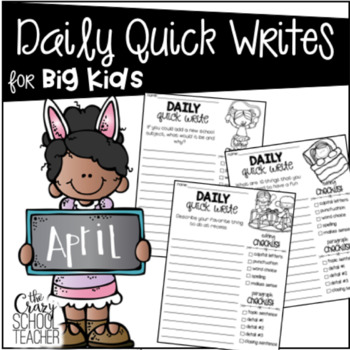 Daily Quick Writing Prompts for BIG KIDS April