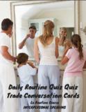Daily Routine (rutina diaria) Conversation Cards (quiz-quiz-trade)