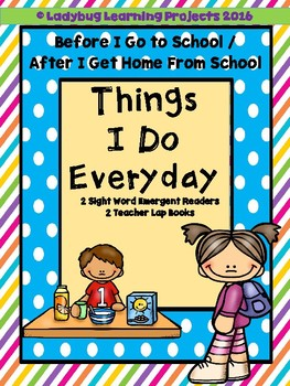 Things I Do Everyday  (A Sight Word Emergent Reader Bundle....Teacher Lap Books)