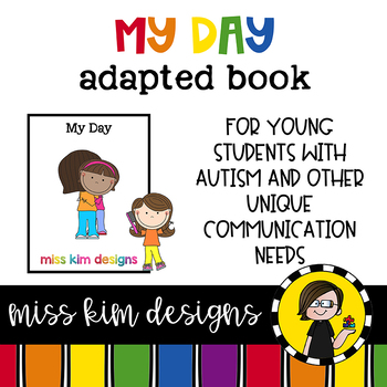 My Day, a book about daily routines: Adapted Book for Special Education