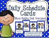 Daily Schedule Cards for PK-2--Blue Dot Background Version