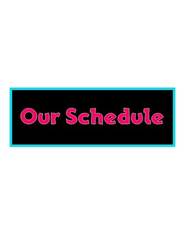 Daily Schedule Signs (Bright Neon Colors)