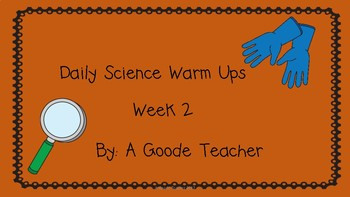 Daily Science Warm Ups (Bell Ringers) Week 2